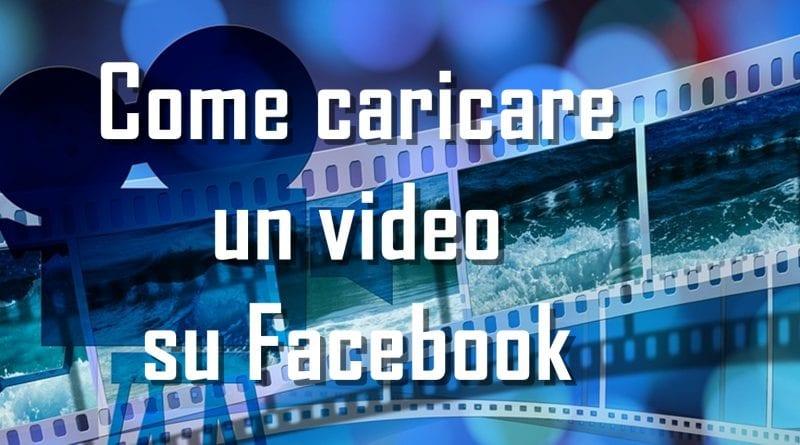 Come caricare un video su Facebook