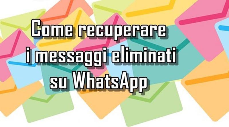Come recuperare i messaggi eliminati su WhatsApp